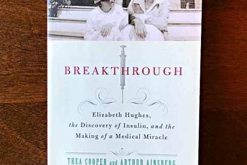 Book Review- Breakthrough: Elizabeth Hughes, the Discovery of Insulin, and the Making of a Medical Miracle